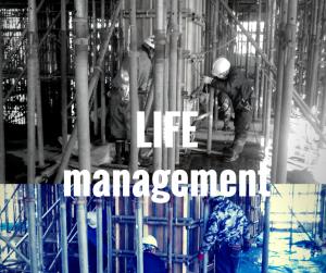 建設現場のパトロールはLIFE Managementの意識で!
